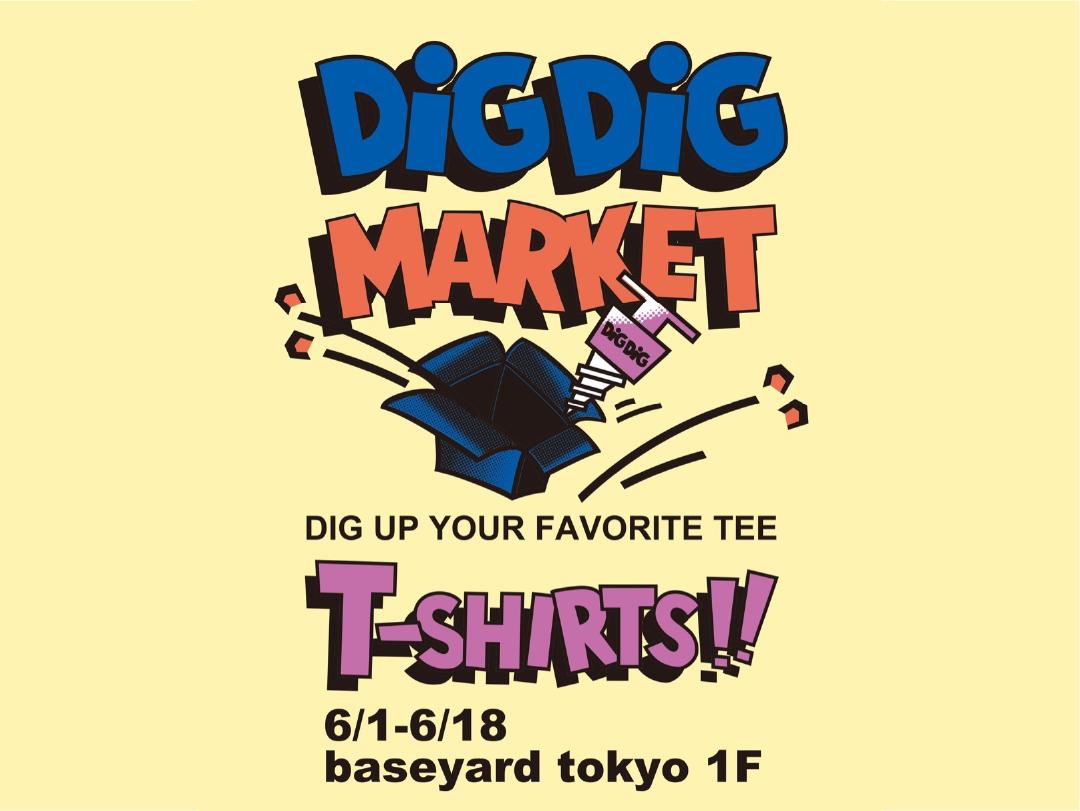 """""""DIGDIGteeMARKET""""in baseyard tokyo"""